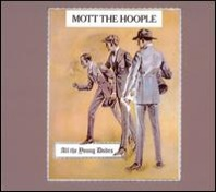 Mott The Hoople : All The Young Dudes