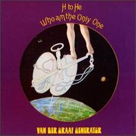 Van der Graaf Generator : H To He, Who Am The Only One