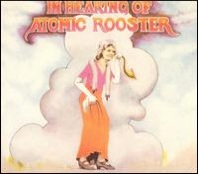 Atomic Rooster : In Hearing Of Atomic Rooster