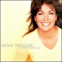 Kathy Troccoli : Love Has A Name