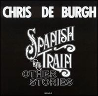 Chris De Burgh : Spanish Train & Other Stories