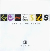 Genesis : Turn It On Again - The Hits