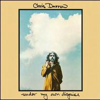 Chris Darrow : Under My Own Disguise